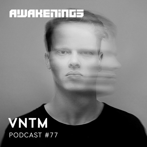 Download Awakenings Podcast 077 - VNTM now in high MP3 format