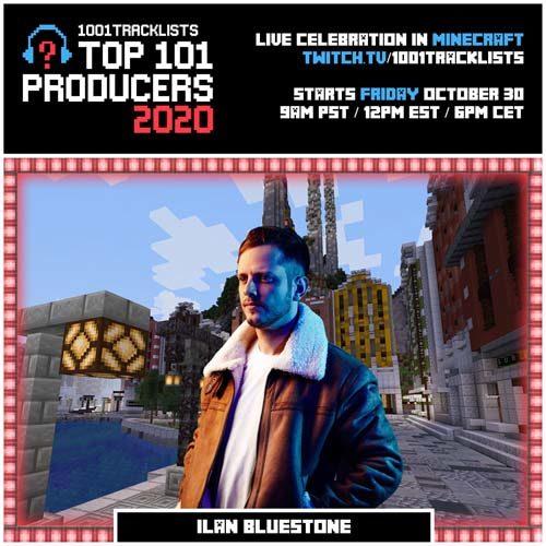Ilan Bluestone – Top 101 Producers 2020 Mix