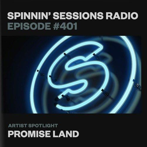 Spinnin' Sessions 401 – Artist Spotlight: Promise Land