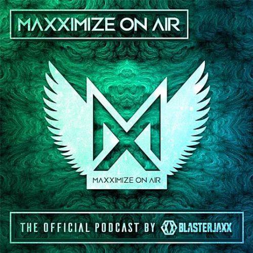 Blasterjaxx – Maxximize On Air 362