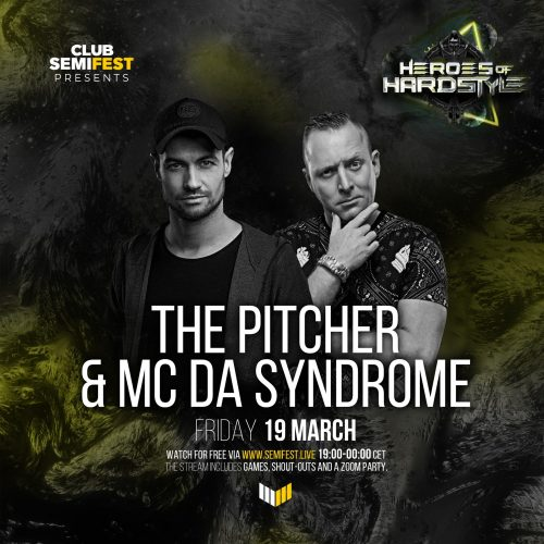 The Pitcher – SemiFest presents Heroes of Hardstyle (2021-03-19)