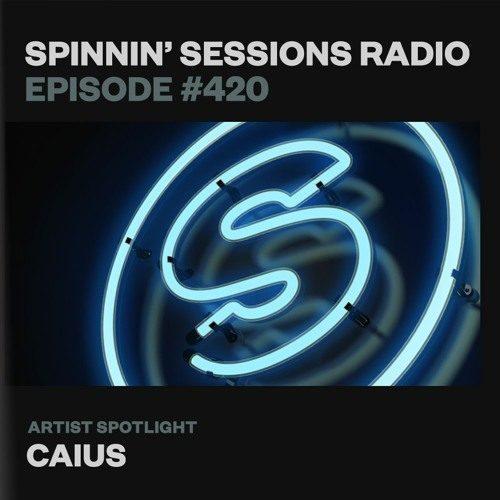 Spinnin' Sessions 420 – Artist Spotlight: Caius