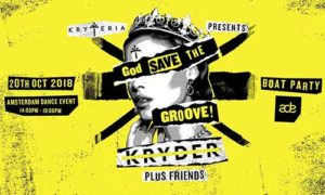 Kryder - God Save The Groove Boat Party (ADE 2018)