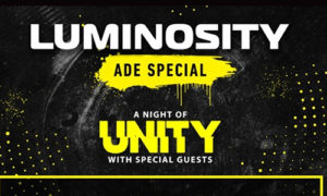 Sied van Riel – Luminosity pres. A Night Of Unity (ADE) – 18-OCT-2018